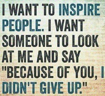I Want To Inspire People - Quote