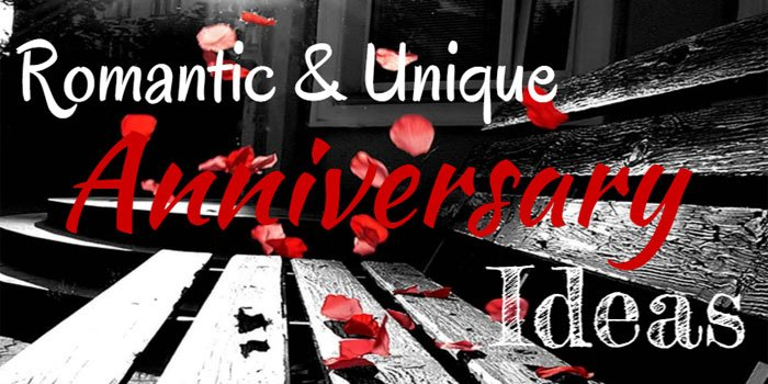 Romantic Unique Cheap And Fun Anniversary Ideas